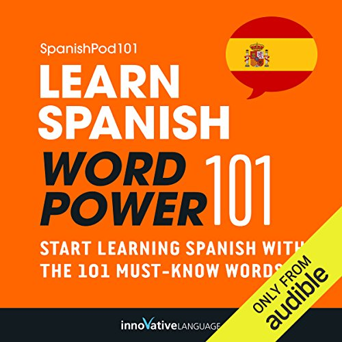 Learn Spanish - Word Power 101     Absolute Beginner Spanish #6              By:                                                                                                                                 Innovative Language Learning                               Narrated by:                                                                                                                                 SpanishPod101.com                      Length: 58 mins     352 ratings     Overall 3.2