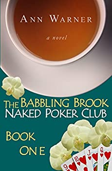 The Babbling Brook Naked Poker Club - Book One  The Babbling Brook Naked Poker Club Series 1