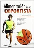 Alimentación Sana para el Deportista: Dietas y Nutrientes Recomendados para Optimizar el Rendimiento en Cada Práctica Deportiva (Salud y Bienestar)