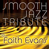 Smooth Jazz Tribute to Faith Evans