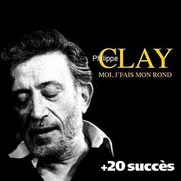 Moi, j'fais mon rond + 20 succès de Philippe Clay (Chanson française)