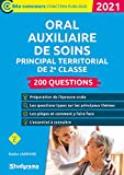 Oral auxiliaire de soins territorial de 2e classe - 200 questions: 2021