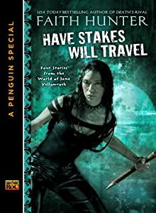 Have Stakes Will Travel: Stories From the World of Jane Yellowrock (A Penguin Special From New American L ibrary)