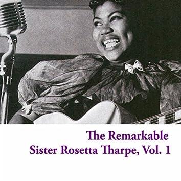 The Remarkable Sister Rosetta Tharpe, Vol. 1