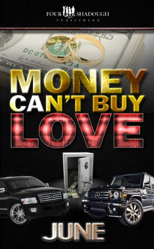 Money Can't Buy Love (A FourShadough Publishing Title)
