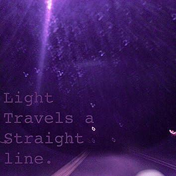 Light Travels a Straight Line