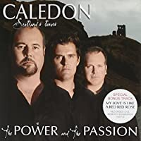 The Power and The Passion by Caledon - Scotlands Tenors (2011-06-14)
