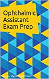 Ophthalmic Assistant Exam Prep: 400 Practice Questions for the COA Exam