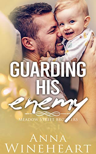 Guarding His Enemy: an Enemies-to-Lovers MPreg romance (Meadow Street Brothers Book 4) (English Edition)