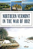 Northern Vermont in the War of 1812 (Military)