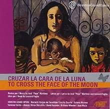 cruzar la cara de la luna opera