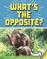 What's the Opposite?: A Turn-and-See Book (What's Next?)