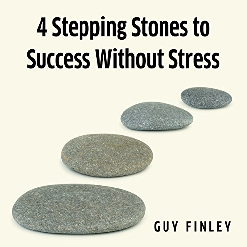 4 Stepping Stones to Success without Stress audiobook cover art
