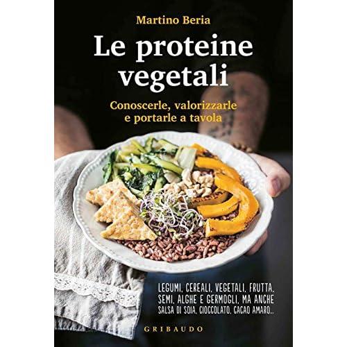 Le proteine vegetali: Conoscerle, valorizzarle e portarle a tavola