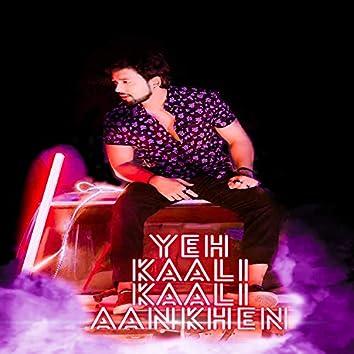 Yeh Kaali Kaali Aankhen