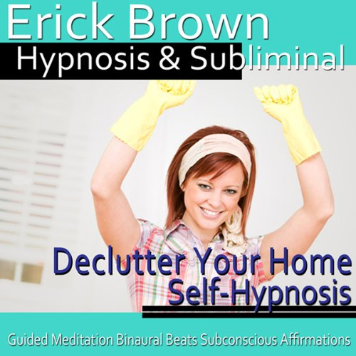 Declutter Your Home Hypnosis cover art