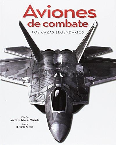 Aviones de combate. Los cazas legendarios