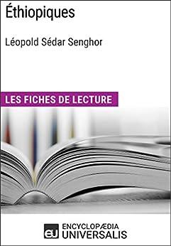 Éthiopiques de Léopold Sédar Senghor: Les Fiches de lecture d'Universalis par [Encyclopaedia Universalis]