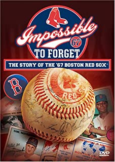 Impossible to Forget: The Story of the '67 Boston Red Sox