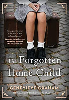 The Forgotten Home Child by [Genevieve Graham]