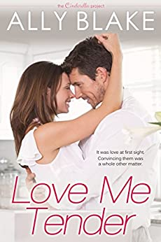 Love Me Tender (The Cinderella Project Book 2) by [Ally Blake]