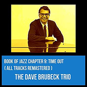 Book of Jazz Chapter 9: Time Out (All Tracks Remastered)
