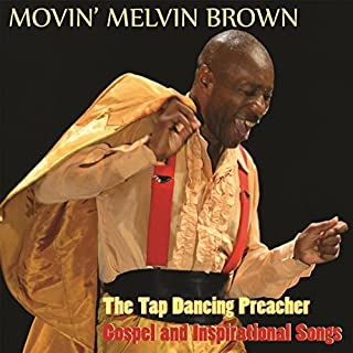 Tap Dancing Preacher by Movin Melvin Brown