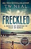 Freckled: A Memoir of Growing up Wild in Hawaii