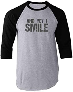 and Yet I Smile Quote Inspirational Motivational Faith Raglan Baseball Tee Shirt