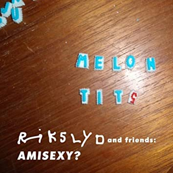 Rikslyd and Friends : AMISEXY?