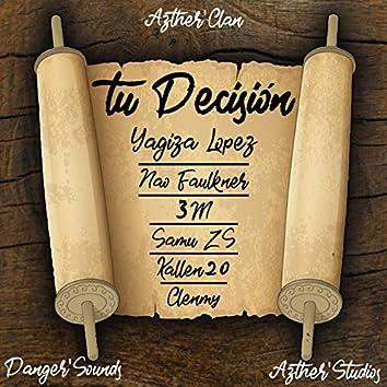 Tu Decisión (with Nao Faulkner, 3M, Samu ZS, Kallen 20 & Clenmy)