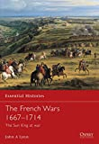 The French Wars 1667-1714: The Sun King at war: 34 (Essential Histories)