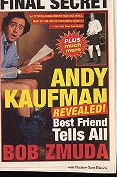 Andy Kaufman Revealed!: Best Friend Tells All by [Bob Zmuda, Scott Matthew Hansen, Jim Carrey]