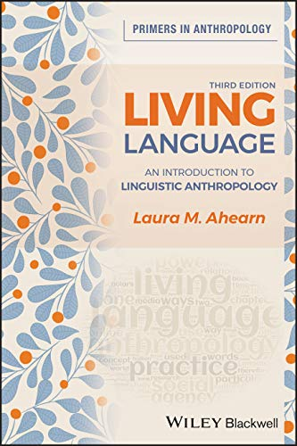 Compare Textbook Prices for Living Language: An Introduction to Linguistic Anthropology Primers in Anthropology 3 Edition ISBN 9781119608141 by Ahearn, Laura M.
