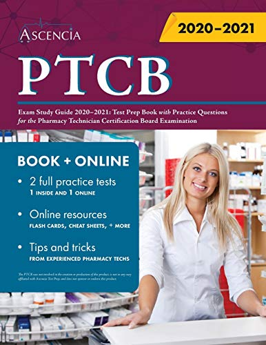 Compare Textbook Prices for PTCB Exam Study Guide 2020-2021: Test Prep Book with Practice Questions for the Pharmacy Technician Certification Board Examination  ISBN 9781635309270 by Ascencia