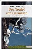 Der Teufel von Garmisch (Oberbayern Krimi)