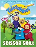 Teletubbies Scissor Skills: Anxiety Cutting For Beginner Activity Workbook Teletubbies (Colouring Pages For Stress Relief)