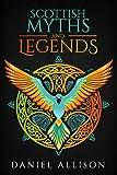 Scottish Myths & Legends (Celtic Myths & Legends Retold)