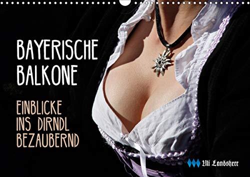 Bayerische Balkone, Einblicke ins Dirndl - bezaubernd (Wandkalender 2021 DIN A3 quer)