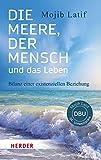 Die Meere, der Mensch und das Leben: Bilanz einer existenziellen Beziehung (HERDER...