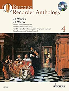 Baroque Recorder Anthology, Vol. 4: 23 Works for Alto Recorder and Piano with a CD of Performances and Backing Tracks (Schott Anthology)