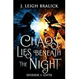 Chaos Lies Beneath the Night, Episode 1: Gifts (English Edition)