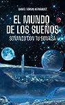El mundo de los sueños: Soñando con tu sonrisa par Sorbas Hernández
