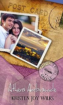 Athens Ambuscade (Passport to Romance) by [Kristen Joy Wilks]