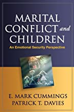 Marital Conflict and Children: An Emotional Security Perspective (The Guilford Series on Social and Emotional Development)