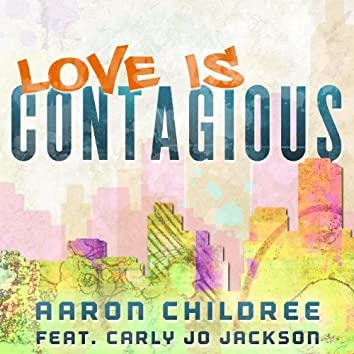 Love Is Contagious (feat. Carly Jo Jackson)