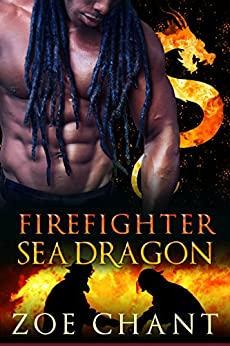 Firefighter Sea Dragon (Fire & Rescue Shifters Book 4) by [Zoe Chant]