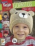 Gorritos para niños 2 agujas: 14 propuestas para abrigar y divertirse (TEJIDO - GORROS nº 6) (Spanish Edition)