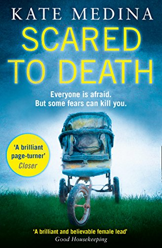 Scared to Death: A gripping crime thriller you won't be able to put down (A Jessie Flynn Crime Thriller, Book 2) by [Kate Medina]
