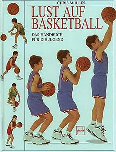 Lust auf Basketball: Das Handbuch für die Jugend